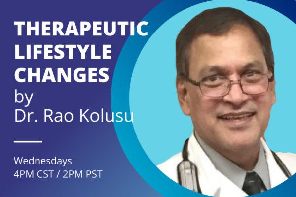 therapeutic lifestyle changes - dr. rao kolusu